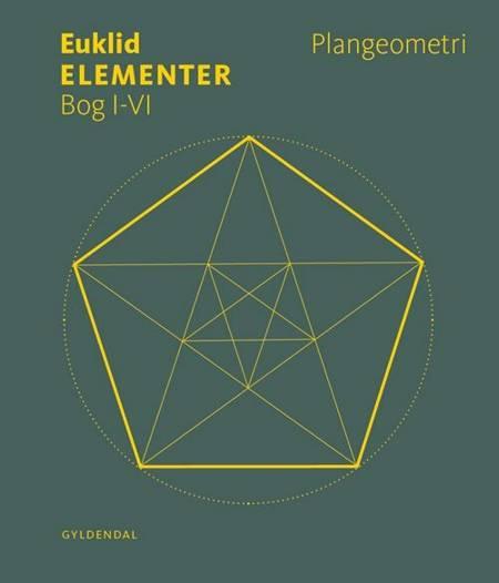 Elementer. Bog I-VI. Plangeometri af Euklid