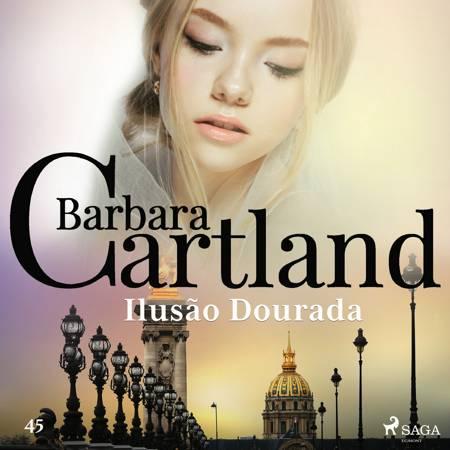 Ilusão Dourada (A Eterna Coleção de Barbara Cartland 45) af Barbara Cartland