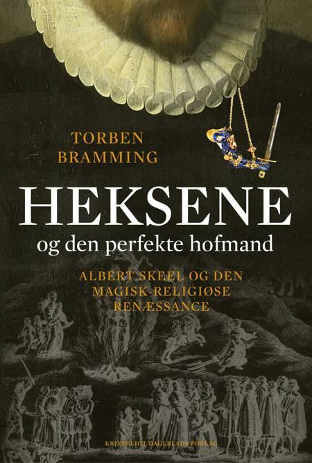 Heksene og den perfekte hofmand af Torben Bramming