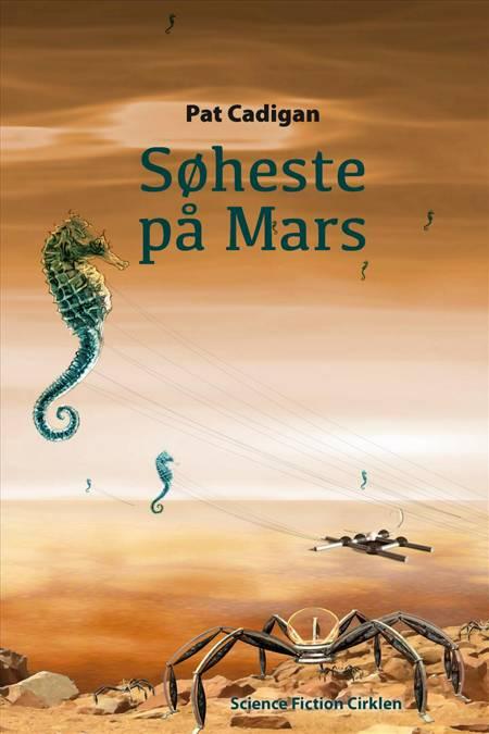 Søheste på Mars af Pat Cadigan