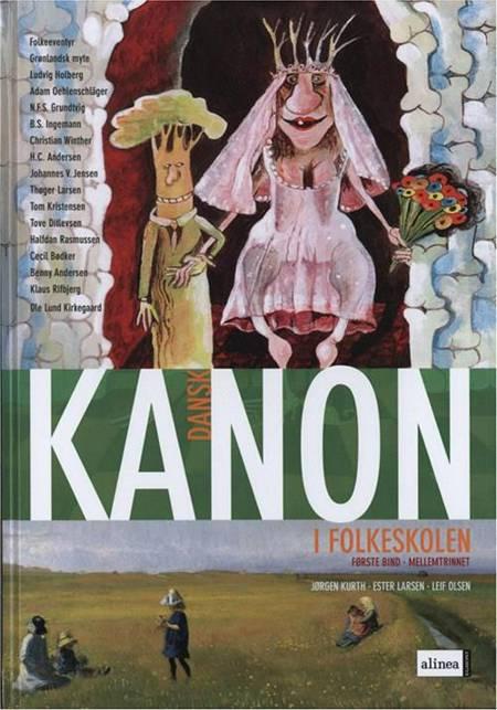 Kanon i folkeskolen - dansk mellemtrinnet af Leif Olsen, Jørgen Kurth og Ester Larsen
