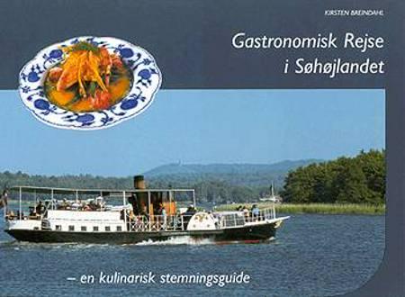 Gastronomisk Rejse i Søhøjlandet af Kirsten Breindahl