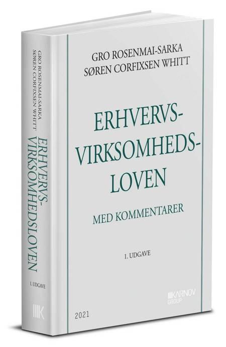 Erhvervsvirksomhedsloven med kommentarer af Søren Corfixsen Whitt og Gro Rosenmai-Sarka