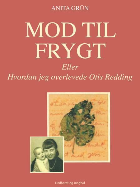 Mod til frygt eller Hvordan jeg overlevede Otis Redding af Anita Grün