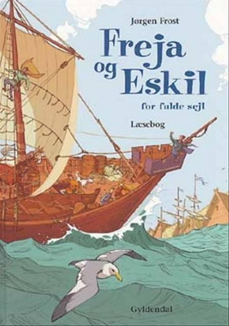 Freja og Eskil for fulde sejl. Læsebog af Jørgen Frost