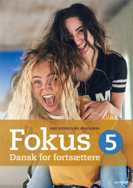 Fokus 5 af Neel Jersild Moreira, Fanny Slotorub og Alfabeta