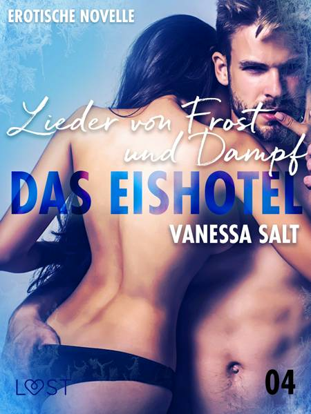 Das Eishotel 4 - Lieder von Frost und Dampf - Erotische Novelle af Vanessa Salt