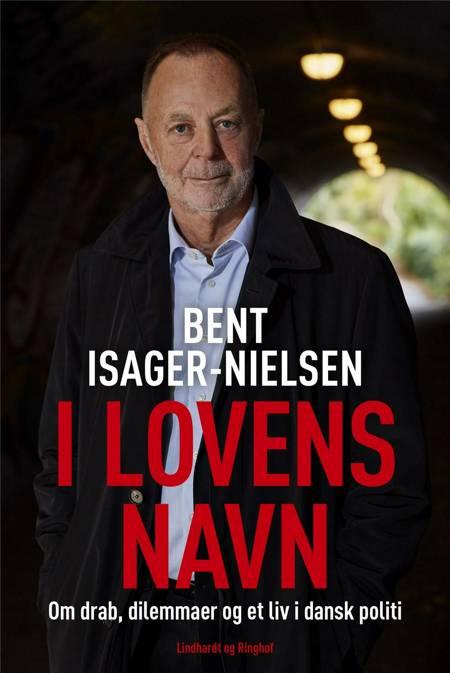 I lovens navn - Drab, dilemmaer og et liv i dansk politi af Bent Isager-Nielsen