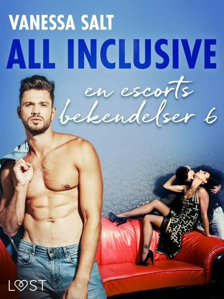 All Inclusive - en escorts bekendelser 6 af Vanessa Salt