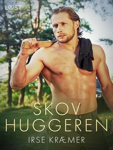 Skovhuggeren - erotisk novelle af Irse Kræmer