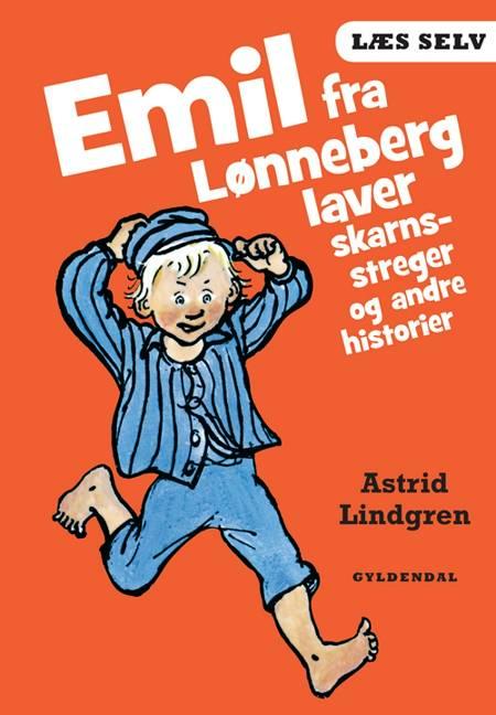 Emil fra Lønneberg laver skarnsstreger og andre historier af Astrid Lindgren