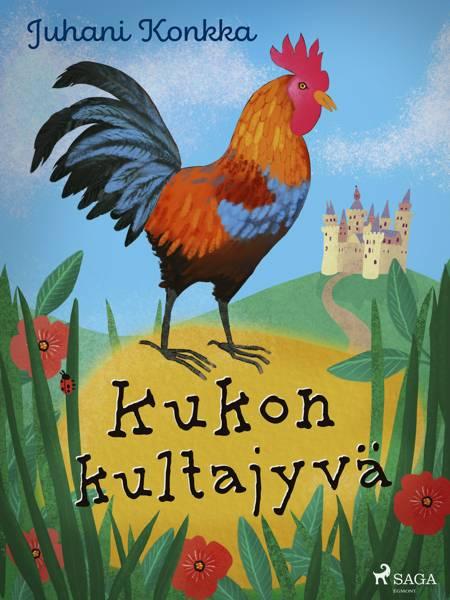 Kukon kultajyvä af Juhani Konkka