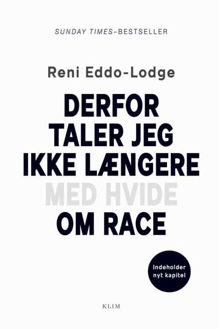 Derfor taler jeg ikke længere med hvide om race af Reni Eddo-Lodge