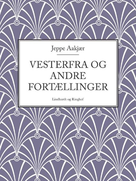 Vesterfra og andre fortællinger af Jeppe Aakjær