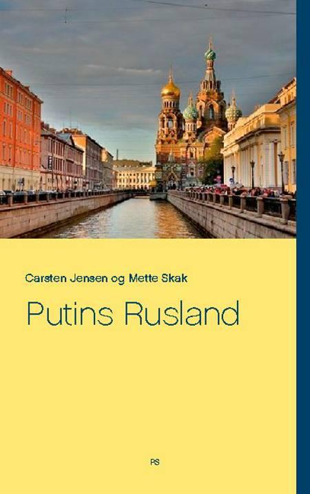Putins Rusland af Carsten Jensen og Mette Skak