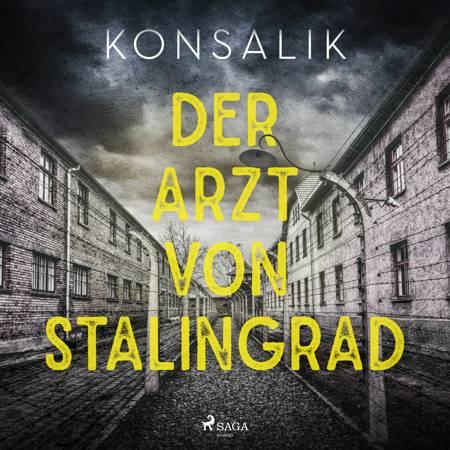 Der Arzt von Stalingrad af Heinz G. Konsalik