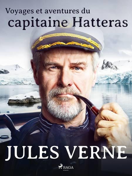 Voyages et aventures du capitaine Hatteras af Jules Verne