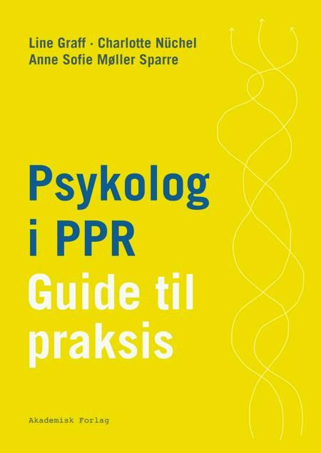 Psykolog i PPR af Anne Sofie Møller Sparre, Line Graff og Charlotte Nüchel
