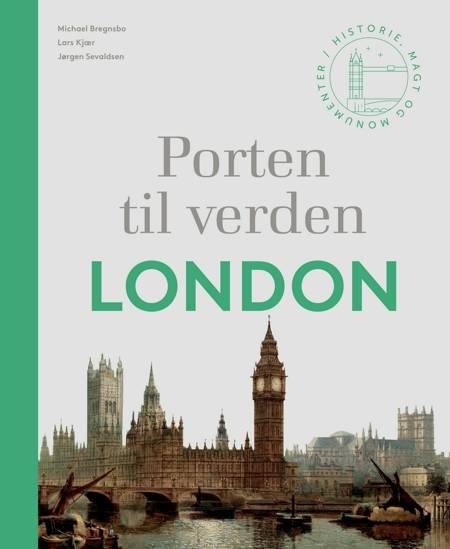 Porten til verden - London af Jørgen Sevaldsen, Michael Bregnsbo og Lars Kjær