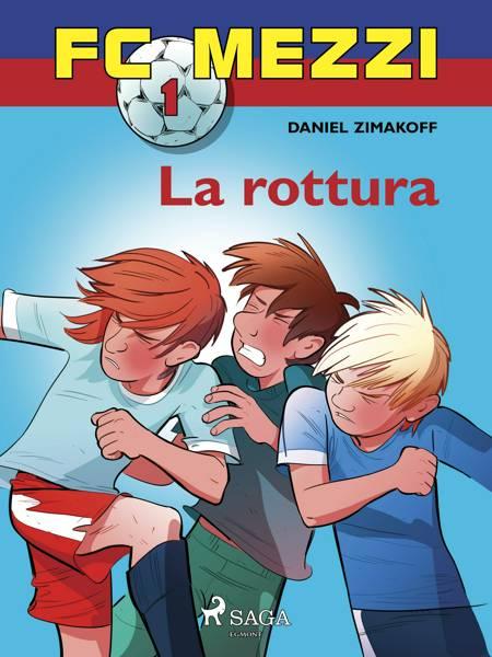 FC Mezzi 1 - La rottura af Daniel Zimakoff