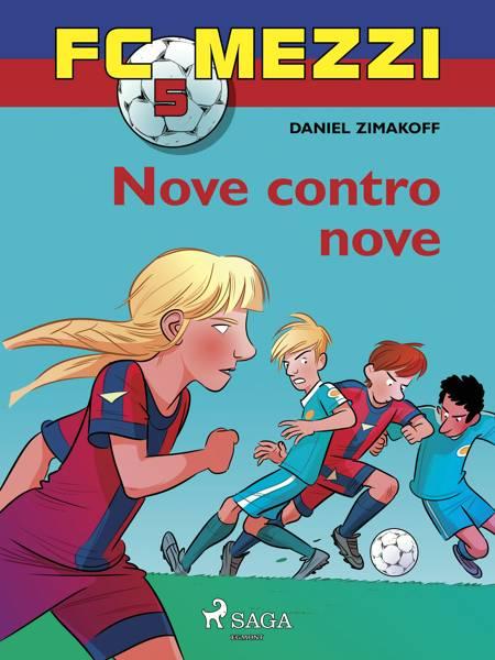 FC Mezzi 5 - Nove contro nove af Daniel Zimakoff