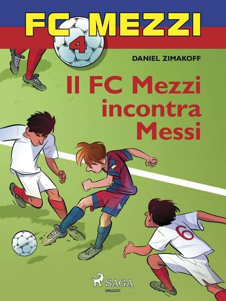 FC Mezzi 4 - Il FC Mezzi incontra Messi af Daniel Zimakoff