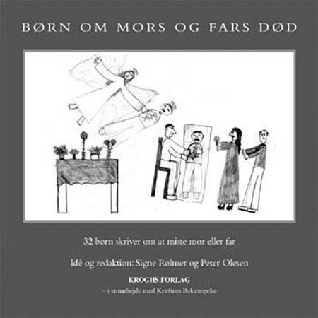 Børn om mors og fars død af Peter Olesen og Signe Rølmer