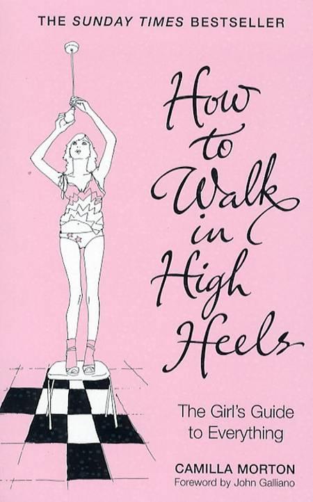 How to walk in high heels (HO) af Camilla Morton