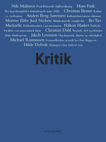Kritik, 41. årgang, nr. 187 af Lasse Horne Kjældgaard og Frederik Stjernfelt