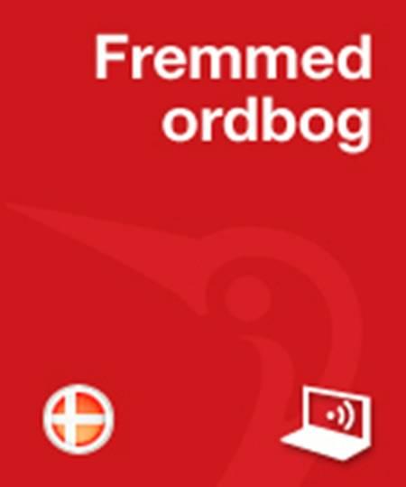 Dansk Fremmedordbog Studerende Online af Karl Hårbøl, Jørgen Bang og Henning Spang-Hanssen m.fl.
