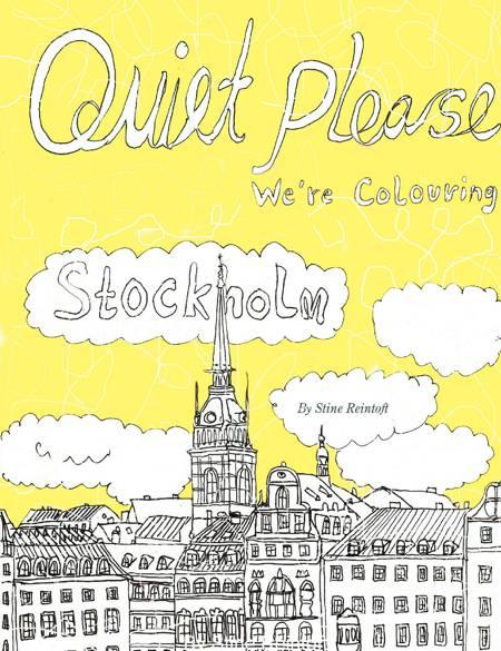 Quiet Please-We´re Coloring Stockholm af Stine Reintoft