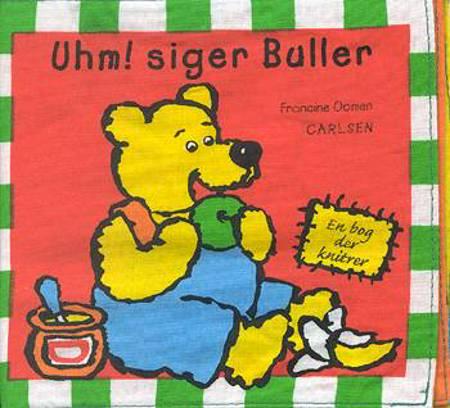 Uhm! siger Buller - en bog der knitrer af Francine Oome