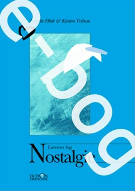 Nostalgie / E-bog af Kirsten Tvilum og Annette Elbek
