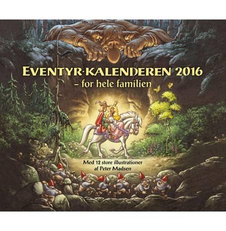 Eventyrkalenderen 2016 - for hele familien af Peter Madsen