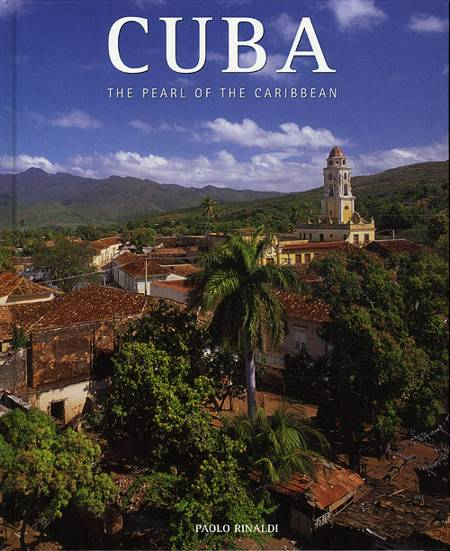 Cuba: The Pearl of the Caribbean af Paolo Rinaldi