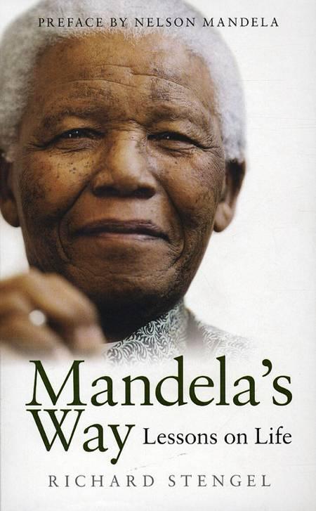Mandela's Way - Lessons of Life af Nelson Mandela og Richard Stengel