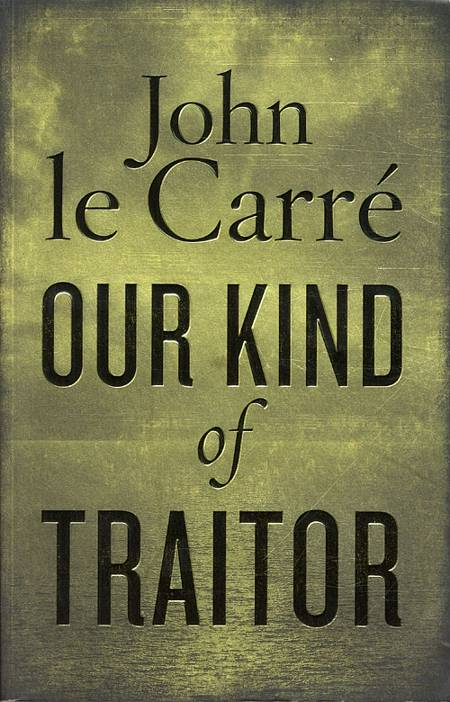 Our Kind of Traitor af John le Carré