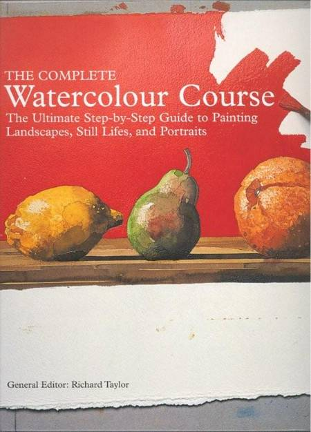 The Complete Watercolour Course af Richard Taylor