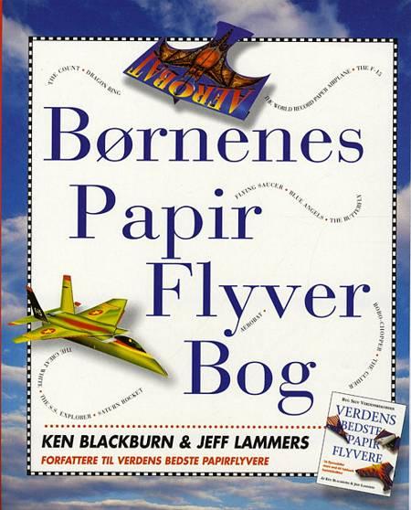 Børnenes Papir Flyver Bog af Ken Blackburn og Jeff Lammers