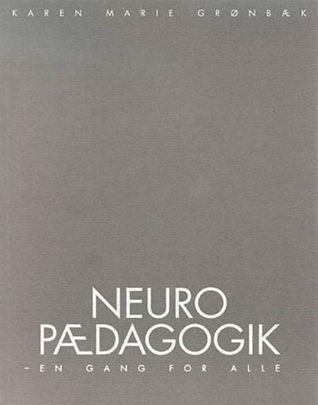 Grønbæk,K.M., Neuropædagogik - en gang for alle af Ukendt forfatter