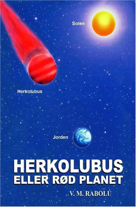 Herkolubus Eller Rød Planet af V.M. Rabolú