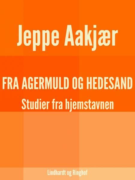 Fra agermuld og hedesand af Jeppe Aakjær