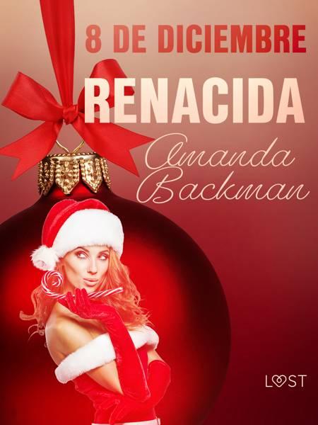 8 de diciembre: Renacida af Amanda Backman