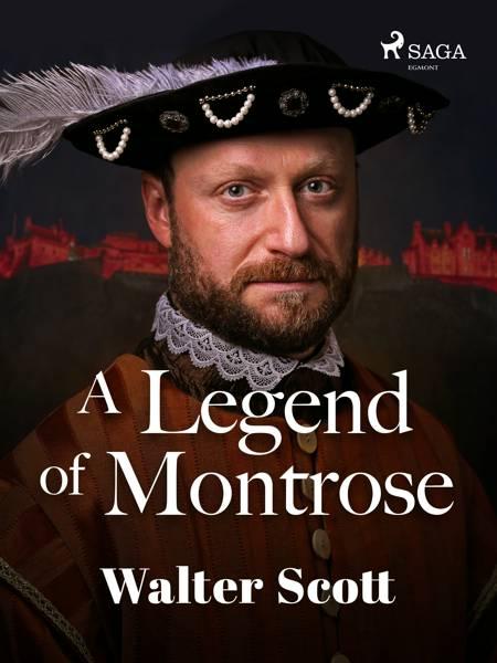 A Legend of Montrose af Walter Scott