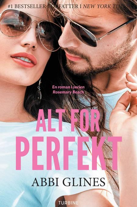 Alt for perfekt af Abbi Glines