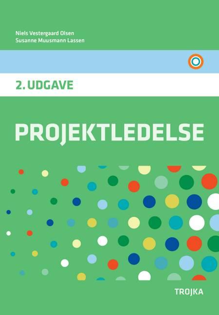 Projektledelse, 2. udgave - lærebog af Susanne Muusmann Lassen og Niels Vestergaard Olsen