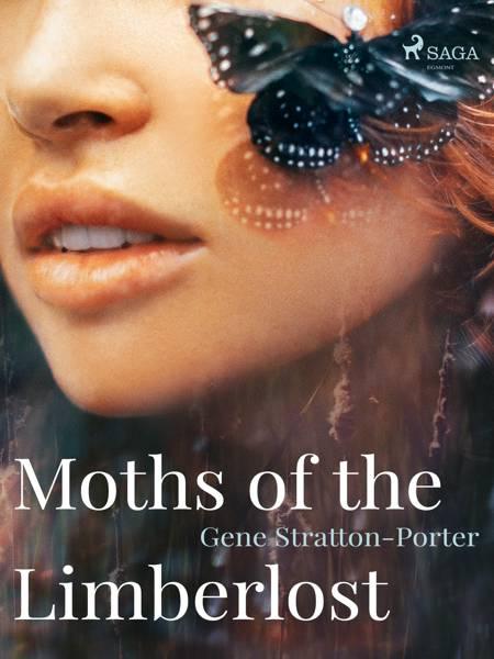 Moths of the Limberlost af Gene Stratton-Porter
