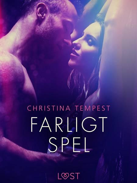 Farligt spel - erotisk novell af Christina Tempest