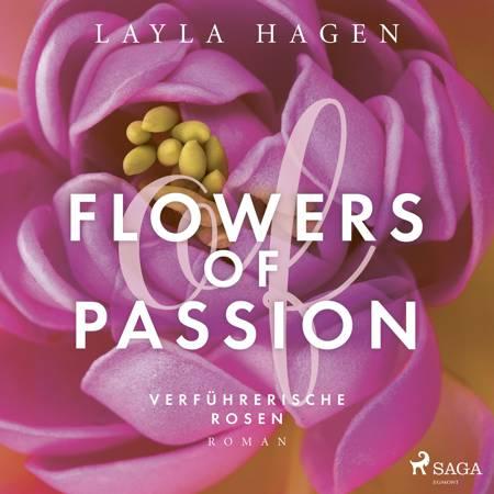 Flowers of Passion - Verführerische Rosen af Layla Hagen