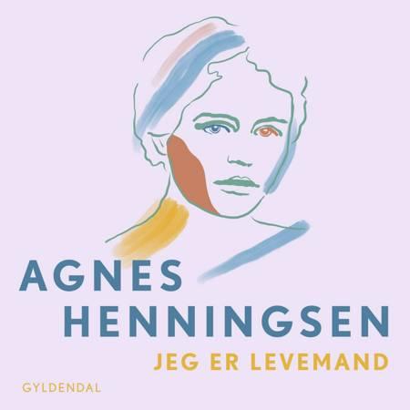 Jeg er levemand - 6 af Agnes Henningsen